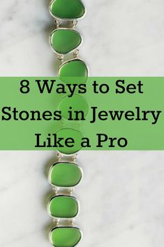 8 ways to set stones in your jewelry making like a pro in this FREE eBook! #jewelrymaking #diy #stonesetting