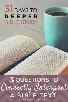 These 3 questions will help you correctly interpret a Bible text whether you're doing a Bible study on your own or listening to someone else teach a passage