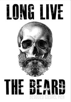 Long live the beard