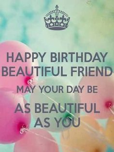 Birthday Quotes for Friends - Happy Birthday wishes messages Happy Birthday Beautiful Friend, Birthday Wishes Best Friend, Best Happy Birthday Quotes, Happy Birthday Wishes Messages, Birthday Message For Friend, Messages For Friends, Birthday Wishes For Myself, Birthday Quotes For Best Friend, Best Friend Quotes