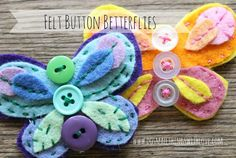 Felt Button Butterflies - these would be awesome as hairclips, and I think my girls can make them - win win!
