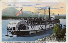 Excursion steamer, Bailey Gatzert, on the Columbia River Steam Boats, Columbia River Gorge, Steamer, Sailing Ships, Digital Image, Oregon, Past, America, History