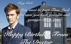 The birthday greeting I made for my cousin for her birthday from the Doctor! Needless to say she loved it! Doctor Who Birthday, Time Lords, My Cousin, Hey Girl, Birthday Greetings, Get Over It, Love Her, Fandoms, Sayings