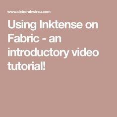 Using Inktense on Fabric - an introductory video tutorial!