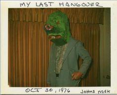 my last hangover. 1976.