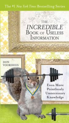 The Incredible Book of Useless Information by Don Voorhees, Click to Start Reading eBook, The #1 New York Times bestselling series continues to delight and astound with an all-new collection