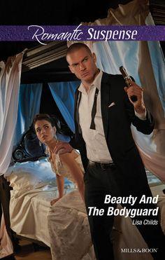 Mills & Boon : Beauty And The Bodyguard (Bachelor Bodyguards Book 4)…