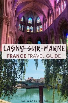 A Guide to the Best Things to do in Lagny-sur-Marne/ an easy day trip from Paris, ile de France, France