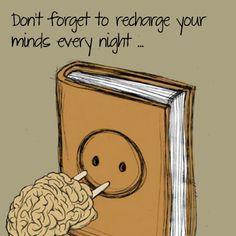 No olviden recargar sus mentes cada noche.