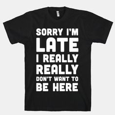 When you have to drag yourself out of bed: | 27 Tees That Are Mean So You Don't Have To Be