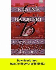 Dangerous Virtues Honesty (9780843940800) Elaine Barbieri , ISBN-10: 0843940808  , ISBN-13: 978-0843940800 ,  , tutorials , pdf , ebook , torrent , downloads , rapidshare , filesonic , hotfile , megaupload , fileserve