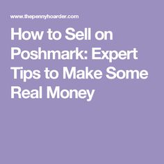 How to Sell on Poshmark: Expert Tips to Make Some Real Money