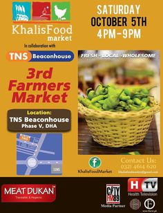 """Always on the lookout for organic and wholesome produce? Confused where to find the best quality dairy products, fruits, vegetables and baked goods?  Join us at the """"3rd Farmers Market"""" organized by Khalis Food Market in collaboration with TNS Beaconhouse - DHA, Lahore on Saturday, October 5, 2013 (4 pm - 9 pm).  You can look forward to: Live Cooking Children's Activities Gluten Free Products Free Range Poultry Fresh Juices Health & Wellness"""