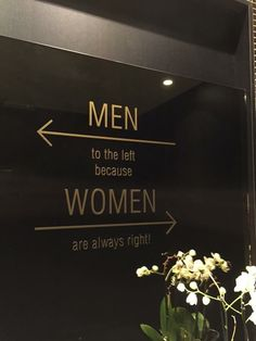 Men to the left because Women are always right in Signage