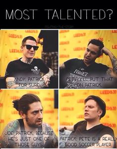 "Patrick won't admit that he's very talented. and omg ""pete hes a very good soccer player"""