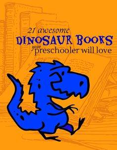 Are you looking for some awesome dinosaur books to read to your preschooler? Try these 21 awesome books.