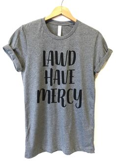 792cd4b7 Lawd Have Mercy Shirt, Religious Shirt, TShirts for Women, Graphic Tee,  Ladies