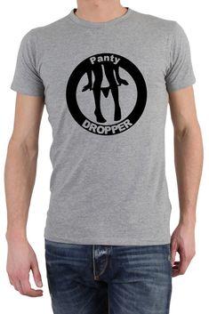 PANTY DROPPER FUNNY T-SHIRT TEE TOP GREAT GIFT PRESENT IDEA #Gildan #BasicTee
