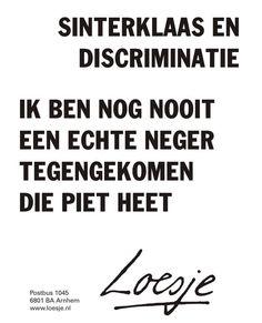 Sinterklaas en discriminatie ik ben nog nooit een echte neger tegengekomen die Piet heet #Loesje