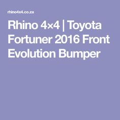 Rhino 4×4 | Toyota Fortuner 2016 Front Evolution Bumper Toyota Fortuner 2016, Evolution