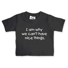 I'm not a big fan of shirts with sayings but this one makes me laugh! Perfect for MY little boy. nicij