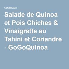 Salade de Quinoa et Pois Chiches & Vinaigrette au Tahini et Coriandre - GoGoQuinoa