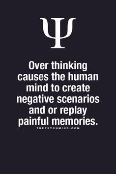 Over thinking causes the human mind to create negative scenarious and or replay painful memories. how to stop having panic attacks.