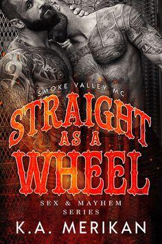 Straight as a Wheel - Smoke Valley MC (M/M biker romance) (Sex & Mayhem Book Got Books, What To Read, Agatha Christie, Book Title, Book Photography, Love Book, Nonfiction, Book Lovers, Novels