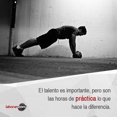 El talento es importante pero son las horas de práctica lo que hace la diferencia #frases #talento #práctica