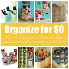 How to Organize for $0.00. Organizing projects that use items you have around the house.