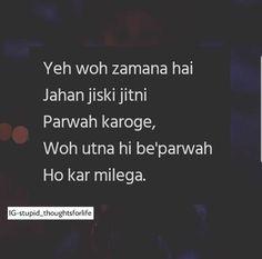 Utna he beparwah he milai ga Crazy Girl Quotes, Sad Love Quotes, Romantic Love Quotes, True Quotes, Heart Quotes, Deep Quotes, My Poetry, Poetry Quotes, Hindi Quotes