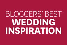 Hand-picked wedding tips and ideas from our community of bloggers! Follow our board here: https://www.pinterest.com/bhg/best-wedding-inspiration-from-bloggers/