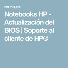 Notebooks HP - Actualización del BIOS   Soporte al cliente de HP®