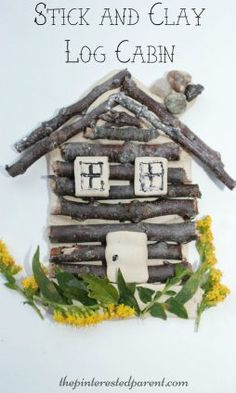 Clay and stick log cabin craft. Collect twigs and flowers to form your house. Salt dough will work as well. Kid's arts and crafts - preschoolers