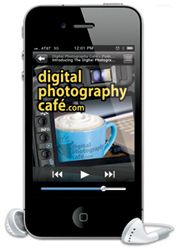 The Digital Photography Café, an inspiring, educational and entertaining podcast about the art and business of photography.