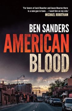 American Blood: A former undercover cop now in witness protection finds himself pulled into the search for a missing woman. An explosive, unputdownable work of suspense from a fresh voice in crime fiction.