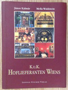 K.U.K HOFLIEFERANTEN WIENS Janos Kalmar Mella Waldstein Verlag Stocker 2001