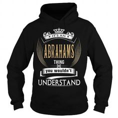 ABRAHAMSIts an ABRAHAMS Thing You Wouldnt Understand  T Shirt Hoodie Hoodies YearName Birthday
