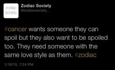 Cancer Zodiac Sign. Cancer wants someone they can spoil, but also wants to be spoiled too. They need someone with the same love style as them.