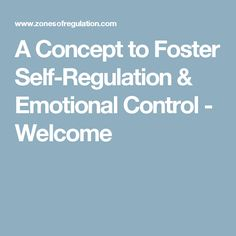 A Concept to Foster Self-Regulation & Emotional Control - Welcome