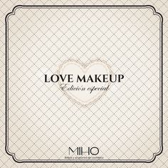 LOVE MAKEUP - Edición Especial.  http://www.mihocosmetics.com/love-makeup/