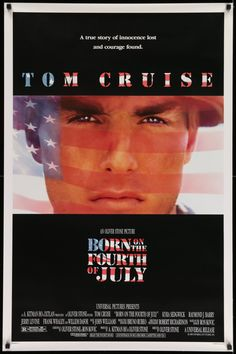 """Born on the Fourth of July (1989) A vintage, double-sided, one sheet (27""""x41"""") movie poster for the 1989 Oliver Stone film Born on the Fourth of July starring Tom Cruise, Kyra Sedgwick and Willem Dafoe. The film is based on the book by, and tells the story of, Vietnam veteran Ron Kovic. Tom Cruise was nominated for an Academy Award for his lead performance."""