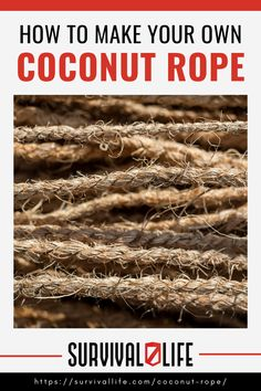 Learning how to make a coconut rope from scratch means having a backup plan should anything happen to your store-bought survival ropes. Learn with us how to make one in five simple steps. #coconutrope #survivalskills #survivaltips #survival #preparedness #gunassociation Survival Life, Survival Skills, How To Make Rope, Outdoor Survival, Ropes, Coconut, Shit Happens, How To Plan, Learning