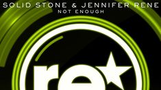 Solid Stone & Jennifer Rene - Not Enough (Original Mix)