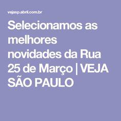 Selecionamos as melhores novidades da Rua 25 de Março | VEJA SÃO PAULO