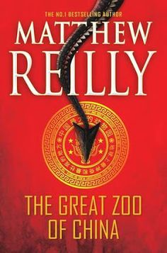 Bea Reviews The Great Zoo of China by Matthew Reilly...
