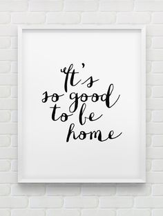 printable 'It's so good to be home' wall art // instant download typographic print // black and white minimalistic home decor print