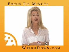 Focus Up Minute - Number 15---These are on U-Tube...short, sweet and LIFE CHANGING!!!!!! I needed to hear this one over and over and over today:)