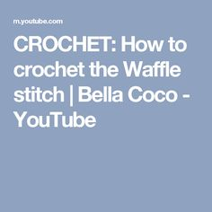 CROCHET: How to crochet the Waffle stitch | Bella Coco - YouTube