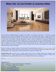 Choosing a perfect home among the infinite choices is one of the biggest challenges in these days. In that case Manor One is the best option for investors who are looking for luxurious home in Gurgaon.